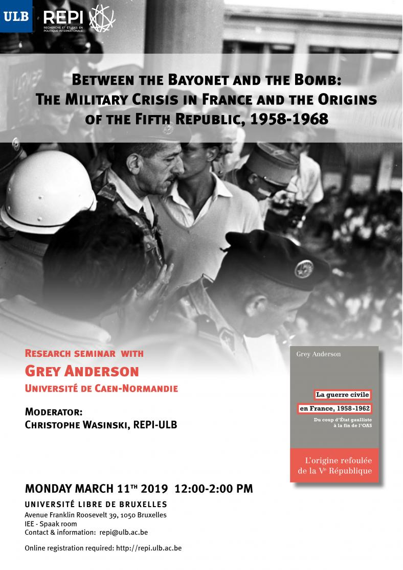 Between the Bayonet and the Bomb: the Military Crisis in France and the Origins of the Fifth Republic, 1958-1968